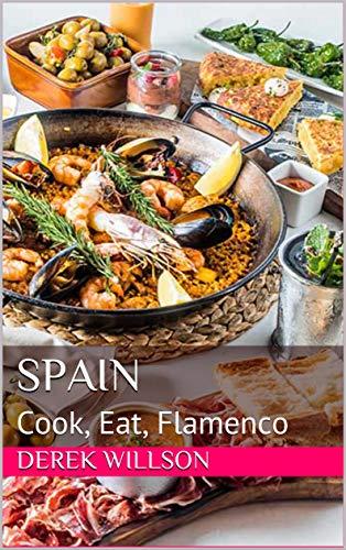 Spain: Cook, Eat, Flamenco by Derek Willson