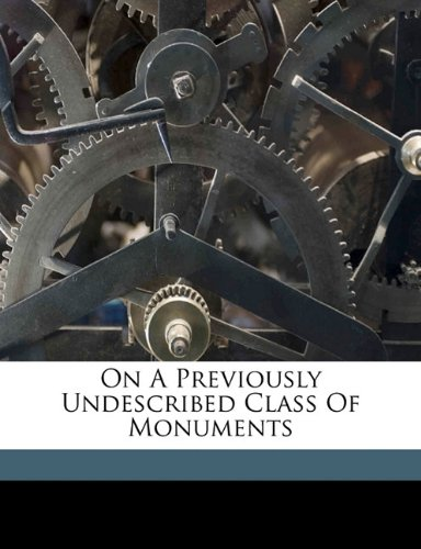 On A Previously Undescribed Class Of Monuments pdf epub
