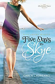 Five Days in Skye (The MacDonald Family Trilogy) by [Laureano, Carla]