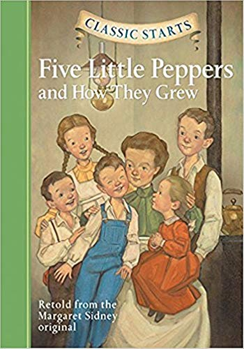 Five Little Peppers and How They Grew - (ANNOTATED) Original, Unabridged, Complete, Enriched [Oxford University Press]