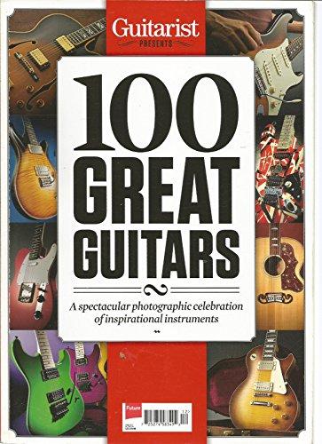 (GUITARIST MAGAZINE PRESENTS, 100 GREAT GUITARS 2017 EDITION )