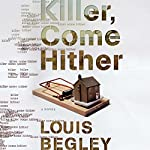 Killer, Come Hither | Louis Begley