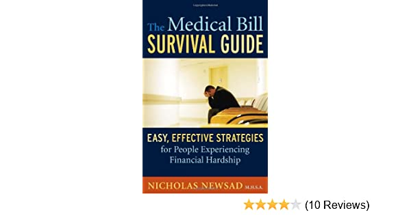 The medical bill survival guide easy effective strategies for the medical bill survival guide easy effective strategies for people experiencing financial hardship nicholas newsad mhsa 9780615352831 amazon thecheapjerseys Images