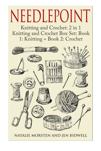 g and Crochet: 2 in 1 Knitting and Crochet Box Set: Book 1: Knitting + Book 2: Crochet (Knitting, Crochet, Knitting for Beginners, ... Beginners, How to Crochet, How to Knit, Knit) (Basket Needlepoint)