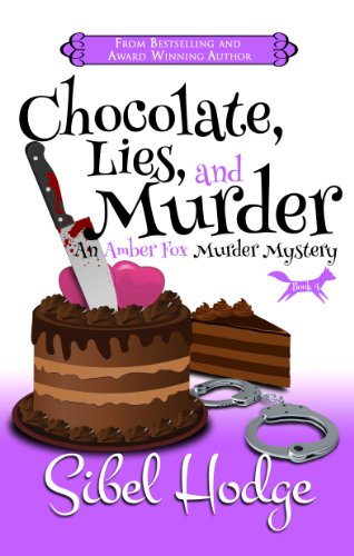 - Chocolate, Lies, and Murder (Amber Fox Mysteries book #4): A witty and wacky crime caper full of murder and mayhem (The Amber Fox Murder Mystery Series)