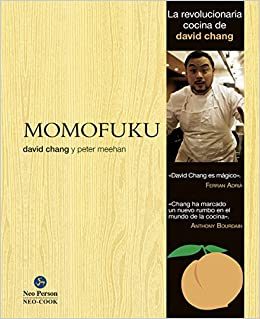 Momofuku. La revolucionaria cocina de David Chang Neo-cook: Amazon.es: David Chang, Peter Meehan, Ainhoa Segura Alcalde: Libros