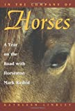In the Company of Horses: A Year on the Road with Horseman Mark Rashid