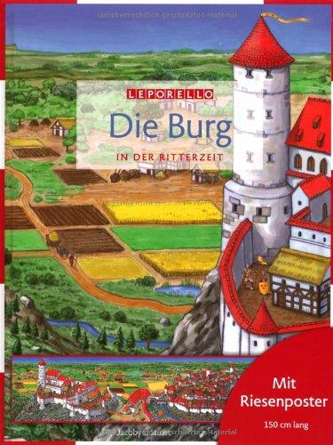Die Burg: In der Ritterzeit. Leporello