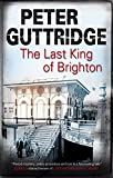 Front cover for the book The Last King of Brighton by Peter Guttridge