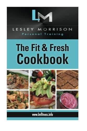 the-fit-fresh-cookbook-by-lesley-morrison-2016-05-31