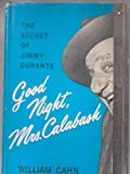 img - for Good night, Mrs. Calabash;: The secret of Jimmy Durante book / textbook / text book