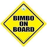 Bimbo On Board Auto Schild, board,Unhöflich Aufkleber, Bimbo, JOKE LUSTIGER Stoßstangenaufkleber...