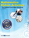 Mathematics Station Activities for Common Core State Standards, Grade 6, Walch, 0825167833