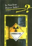 Is Nuclear Power Safe?, John Meany, 1432903578