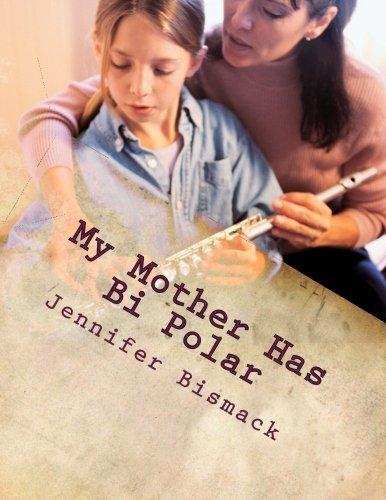 My Mother has Bi Polar: Explaining Bi Polar to Kids pdf