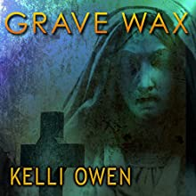 Grave Wax Audiobook by Kelli Owen Narrated by Steve White