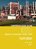 Companion Guide to the ASME Boiler and Pressure Vessel and Piping Codes, K. R. Rao, 0791859886