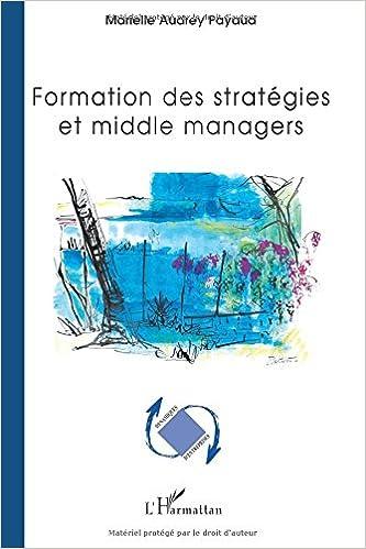Lire un Formation des stratégies et middle managers pdf