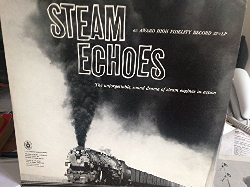 Locomotives Booklet - Steam Echoes, the Unforgettable, Sound Drama of Steam Engines in Action.includes Steam Echoes Booklet