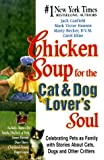 img - for Chicken Soup for the Cat and Dog Lover's Soul: Celebrating Pets as Family with Stories About Cats, Dogs and Other Critters (Chicken Soup for the Soul) by Jack Canfield (1999-10-01) book / textbook / text book
