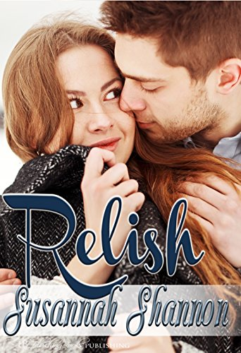 Relish: A Romantic Comedy (The Cass Chronicles Book 2)