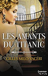 Les amants du Titanic par Gilles Milo-Vacéri