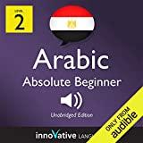 Learn Arabic with Innovative Language s Proven Language System - Level 2: Absolute Beginner Arabic: Absolute Beginner Arabic #6