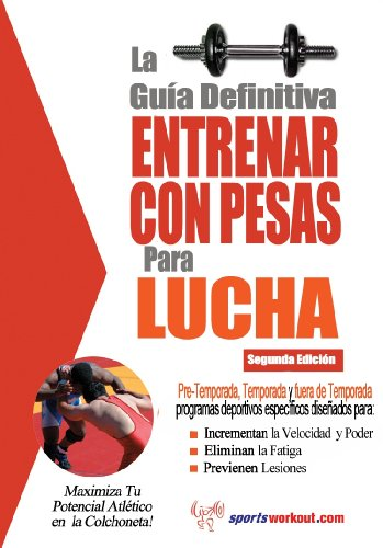 La guía definitiva - Entrenar con pesas para lucha (Spanish Edition) by [Price