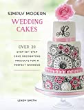 img - for Simply Modern Wedding Cakes: Over 20 Contemporary Designs for Remarkable Yet Achievable Wedding Cakes book / textbook / text book