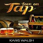 Love on Tap | Karis Walsh