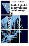 img - for La ideolog a del poder y el poder de la ideolog a (Spanish Edition) book / textbook / text book