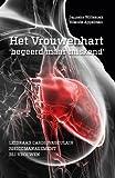 Het Vrouwenhart Begeerd Maar Miskend : Leidraad Cardiovasculair Risicomanagement Bij Vrouwen, Wittekoek, M. E. and Appelman, J. E. A., 9036806607