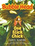 img - for Bubble Head One Slick Chick book / textbook / text book