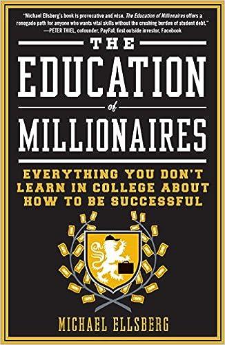 The Education of Millionaires: Amazon.es: Michael Ellsberg ...