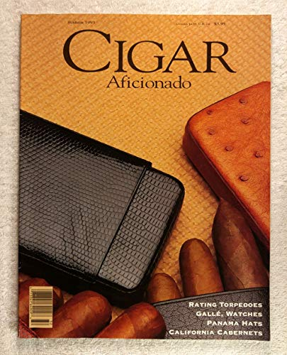 Issue #4 - Cigar Aficionado Magazine - Summer 1993 - Torpedoes, Galle Watches, Panama Hats, California Cabernets articles