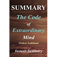 Summary - The Code of Extraordinary Mind: Book by Vishen Lakhiani - 10 Unconventional Laws to Redefine Your Life and Succeed on Your Own Terms