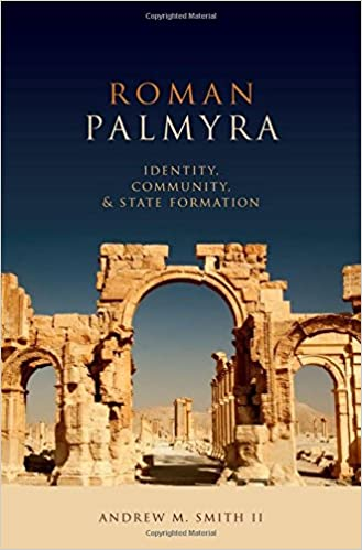 Roman Palmyra: Identity, Community, and State Formation 1st Edition