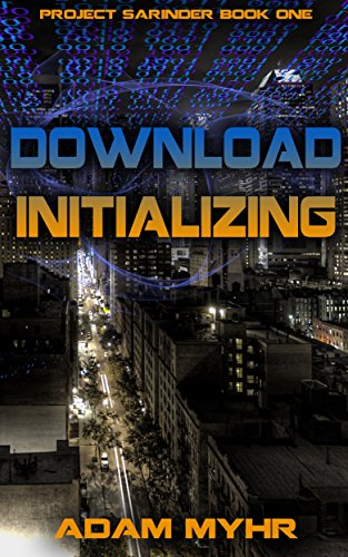 Download Initializing: Project Sarinder Book One by [Myhr, Adam]