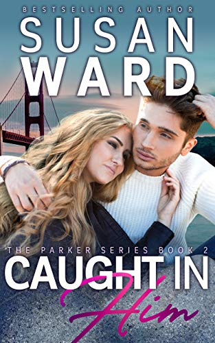Caught In Him (The Parker Series Book - Addicted Bass 2