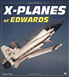X-Planes at Edwards (Enthusiast Color Series)