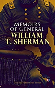 Memoirs of General William T. Sherman: Civil War Memories Series
