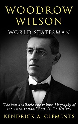 Woodrow Wilson: World Statesman cover