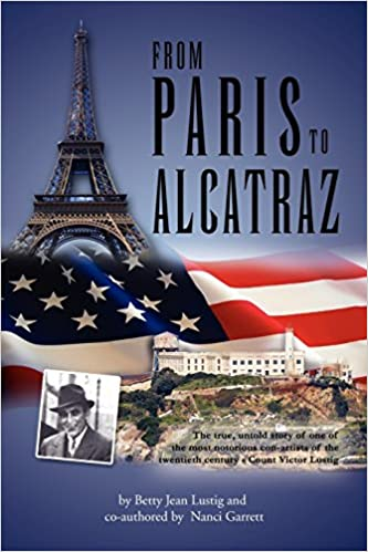 from paris to alcatraz the true untold story of one of the most