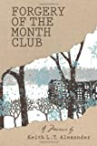 Forgery of the Month Club a Memoir, Keith Lt Alexander, 1490368884
