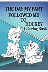 The Day My Fart Followed Me To Hockey Coloring Book Paperback