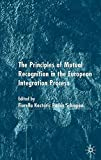 The Principles of Mutual Recognition in the European Integration Process 9781403934895