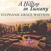 Hilltop in Tuscany   Stephanie Grace Whitson