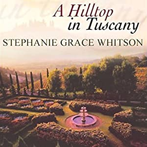 Hilltop in Tuscany Audiobook