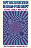 img - for Cybernetic Conspiracy: Mind over Matter by Constantin Negoita (1988-06-01) book / textbook / text book