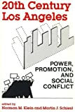 Twentieth-Century Los Angeles : Power, Promotion and Social Conflict, Norman H. Klein, 0941690393
